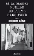 Re La Blanche Ruelle Du Puits-Sans-Fond