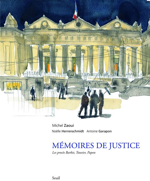 MEMOIRES DE JUSTICE : LES PROCES BARBIE, TOUVIER, PAPON