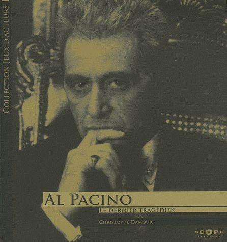 Al Pacino ; Le Dernier Tragedien