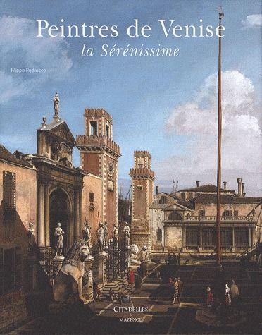 Peintres De Venise ; La Serenissime