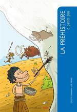 Couverture de A PETITS PAS ; la préhistoire