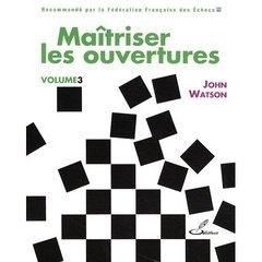 Maitriser Les Ouvertures, Vol. 3