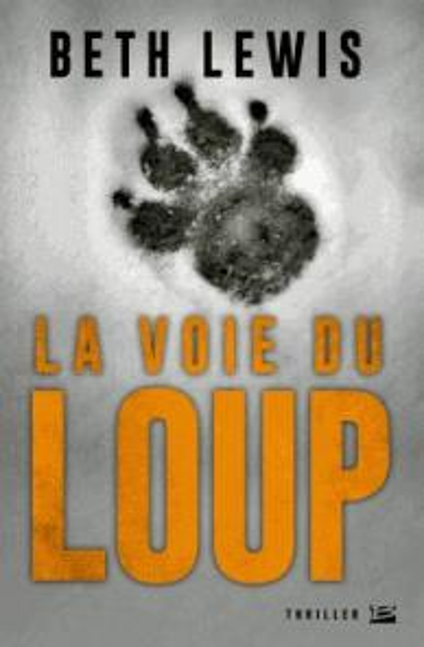 voie du loup (La) | Lewis, Beth. Auteur