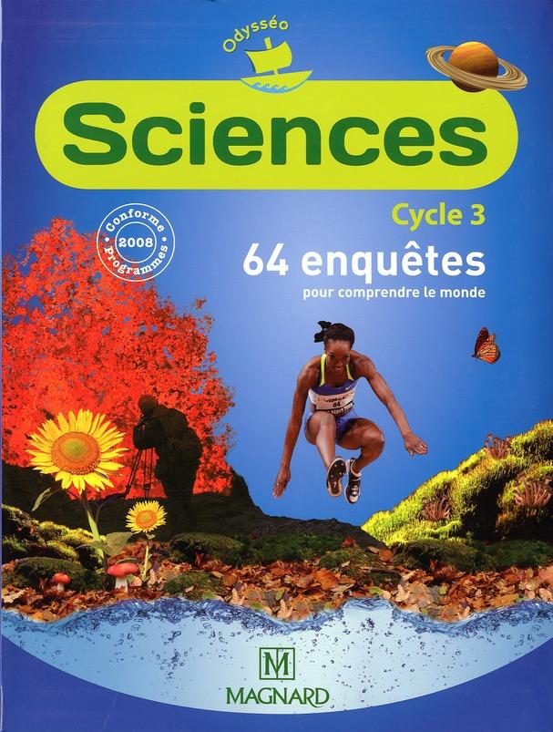 Odysseo; Sciences ; Cycle 3 ; Livre De L'Eleve (Edition 2010)