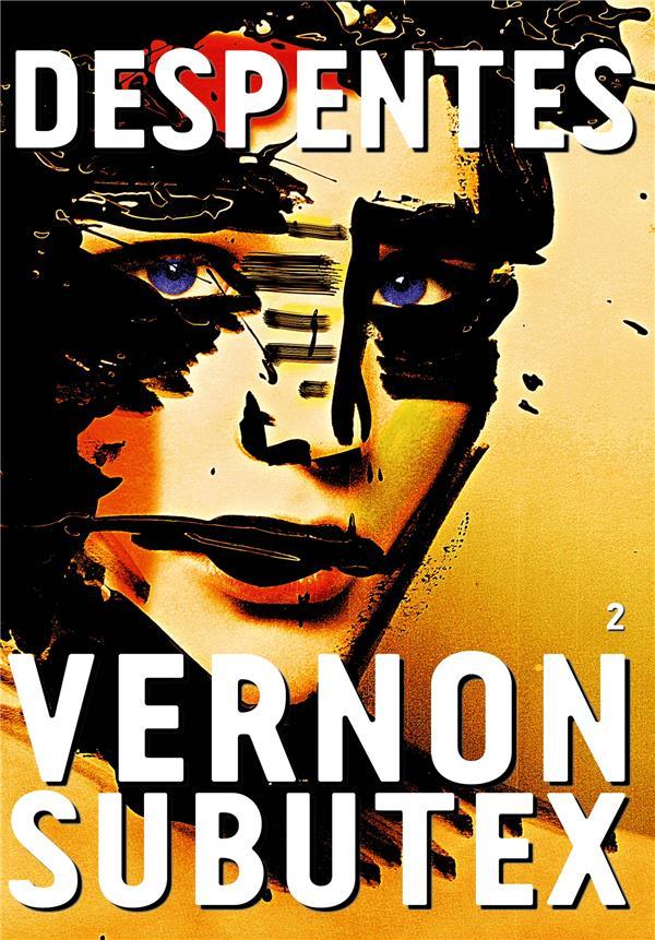 Vernon Subutex. 2 / Virginie Despentes | Despentes, Virginie. Auteur