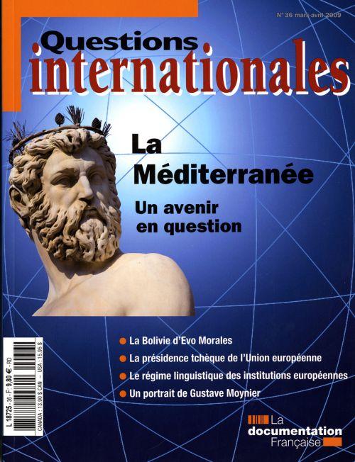Revue Questions Internationales T.36; La Mediterranee, Un Avenir En Question