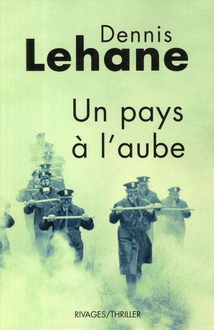 Un pays à l'aube   Lehane, Dennis. Auteur