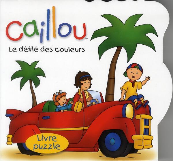 Caillou ; Le Defile Des Couleurs