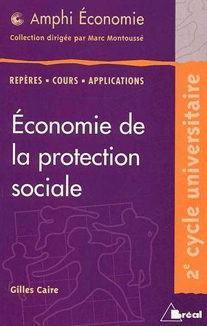 Economie De La Protection Sociale ; Reperes, Cours, Applications