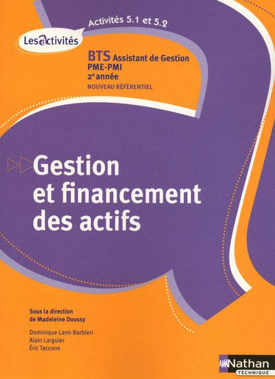 Gestion Et Financement Des Actifs Activites 5.1 Et 5.2 Bts 2 Assistant De Gestion Pme/Pmi Eleve 2010