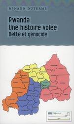 Couverture de Rwanda : une histoire volée ; dette et génocide