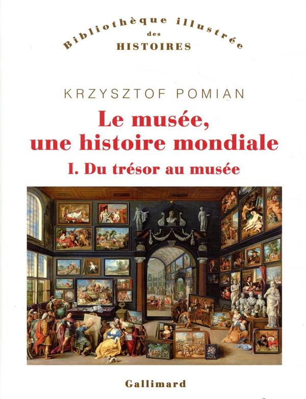 LE MUSEE, UNE HISTOIRE MONDIALE T1 : DU TRESOR AU MUSEE