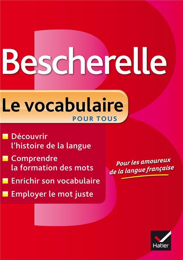 Bescherelle; Le Vocabulaire Pour Tous