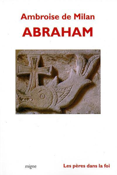 Abraham Ambroise De Milan Traduit Du Latin Par Francoise Billebille-Garen, Jean-Claude Garen, Claire