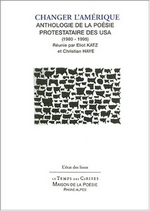 Couverture de Changer l'amérique : antologie de la poésie protestataire des USA