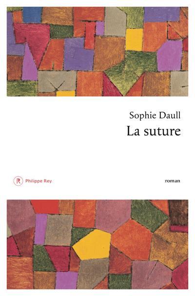 suture (La) : roman | Daull, Sophie. Auteur