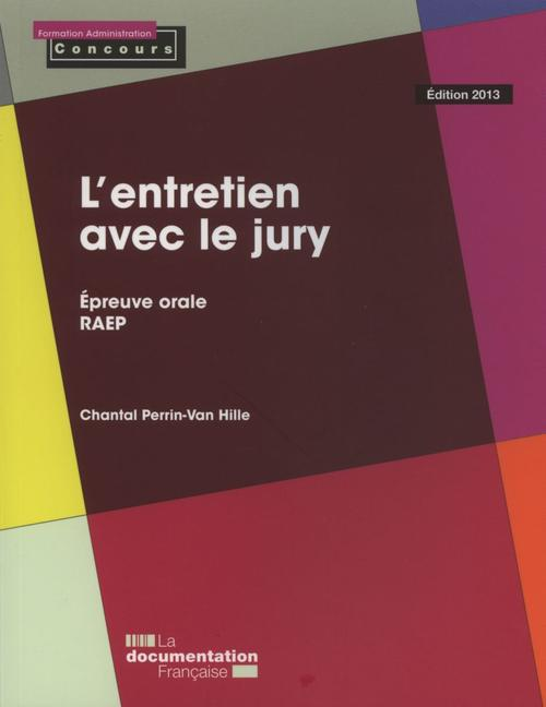 L'entretien avec le jury ; épreuve orale, recrutement ; série mémo (édition 2013)