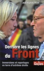 Couverture de Derrière les lignes du Front ; immersions et reportages en terre d'extrême-droite