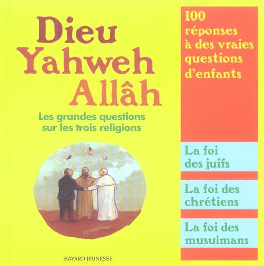 Dieu, Yahweh, Allah, Les Grandes Questions