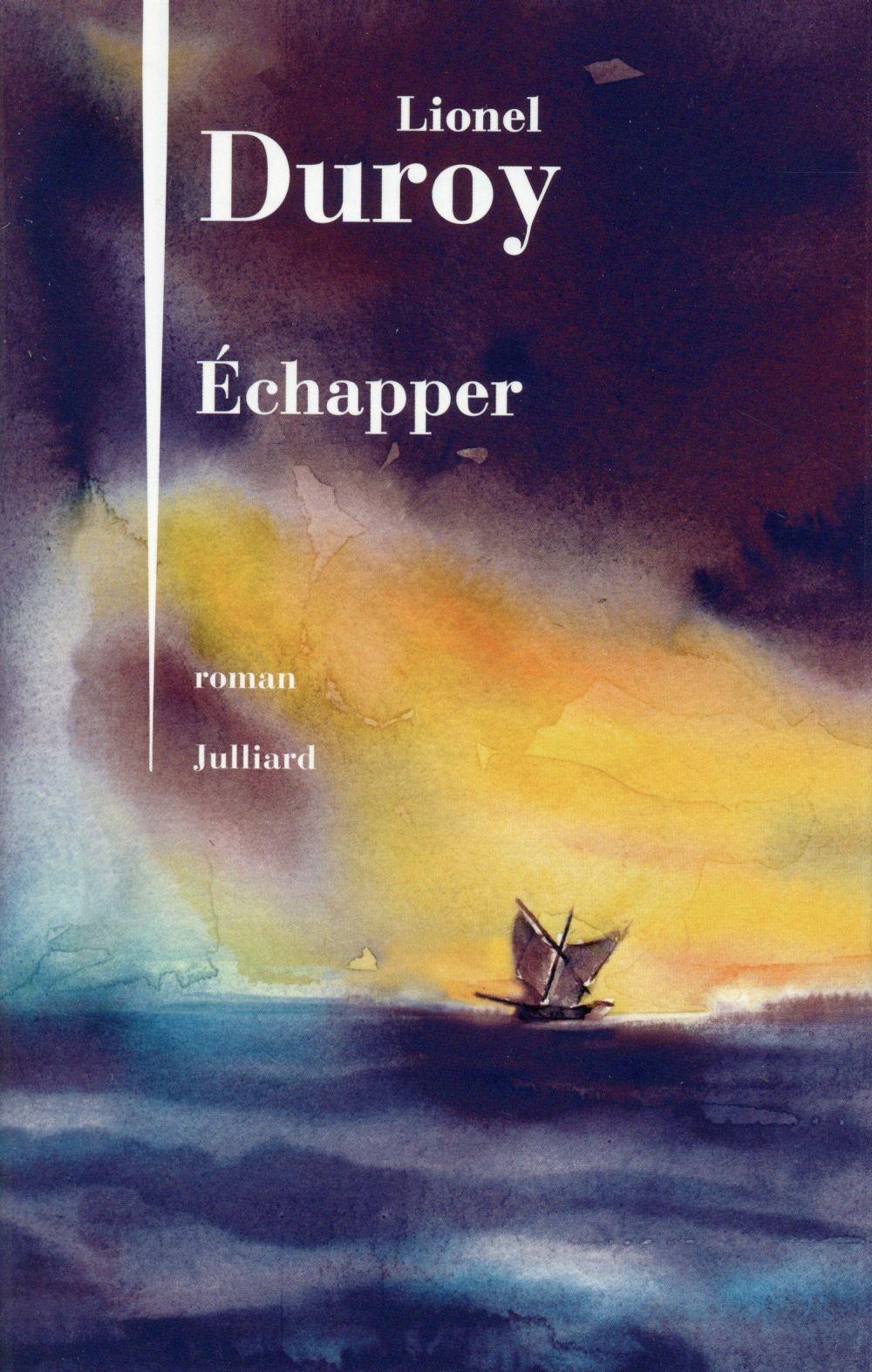 Echapper : roman | Duroy, Lionel. Auteur
