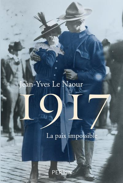 1917 : LA PAIX IMPOSSIBLE