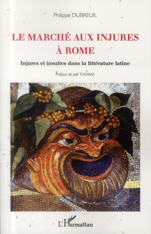 Le marché aux injures à rome ; injures et insultes dans la littérature latine