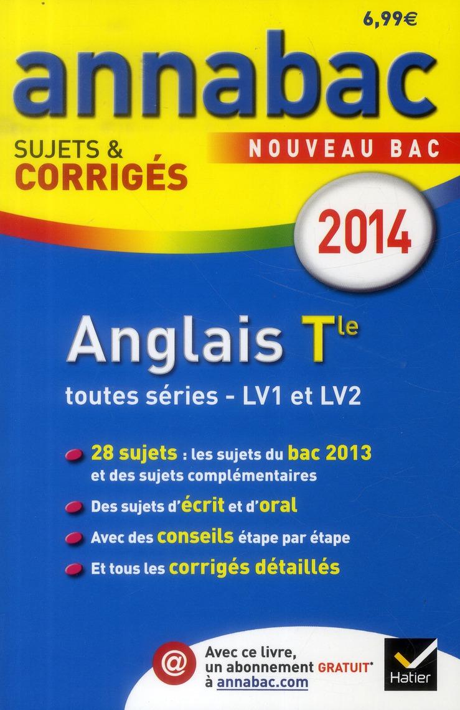Annabac Sujets & Corriges T.5; Anglais Lv1 Et Lv2 ; Terminale Toutes Series (Edition 2014)