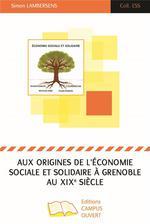 Couverture de Aux origines de l'économie sociale et solidaire à Grenoble au XIXe siècle
