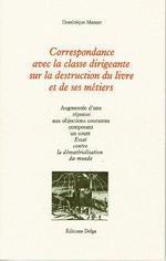 Couverture de Correspondance avec la classe dirigeante sur la destruction du livre et de ses métiers
