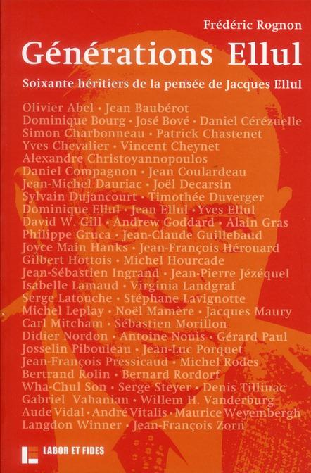 Generations Ellul ; 60 Heritiers De La Pensee De Jacques Ellul