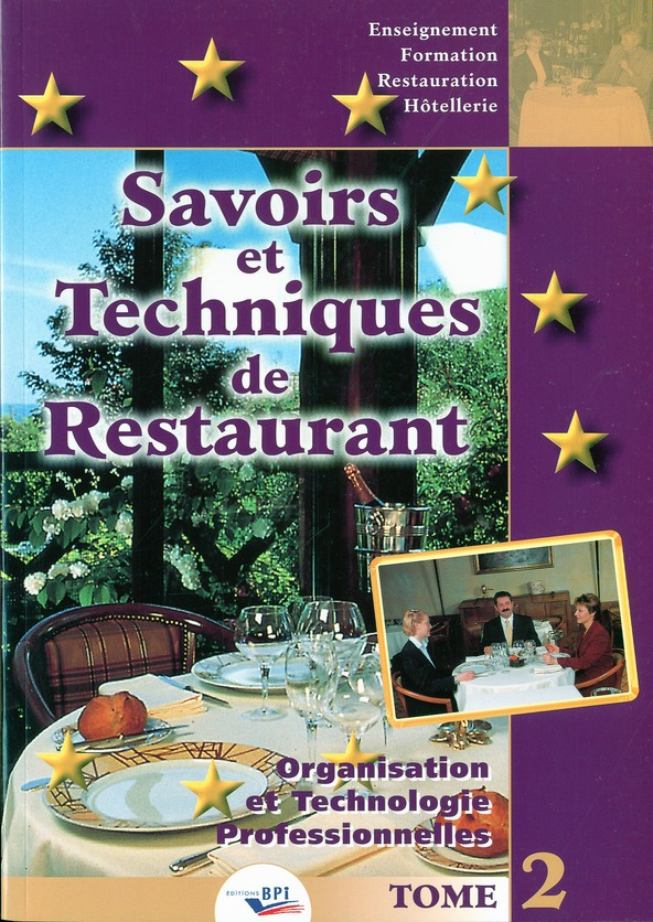 Savoirs Et Techniques De Restaurants T.2 ; Organisation Et Technologie Professionnelles