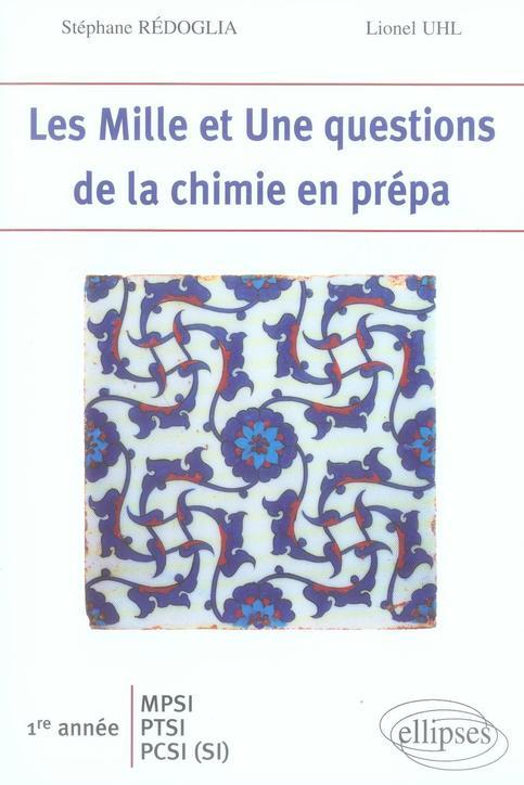 Les 1001 Questions De La Chimie En Prepa 1ere Annee Mpsi-Ptsi-Pcsi (Si