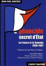 Couverture de Un génocide secret d'état ; la France et le Rwanda (1990-1997)