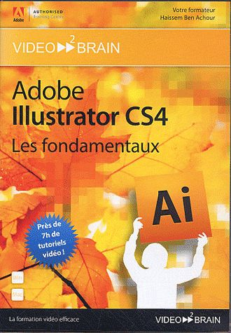 Adobe Illustrator Cs4 : Les Fondamentaux. Pres De 7 H De Tutoriels Video !