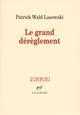 LE GRAND DEREGLEMENT : LE ROMAN LIBERTIN DU XVIIIEME SIECLE