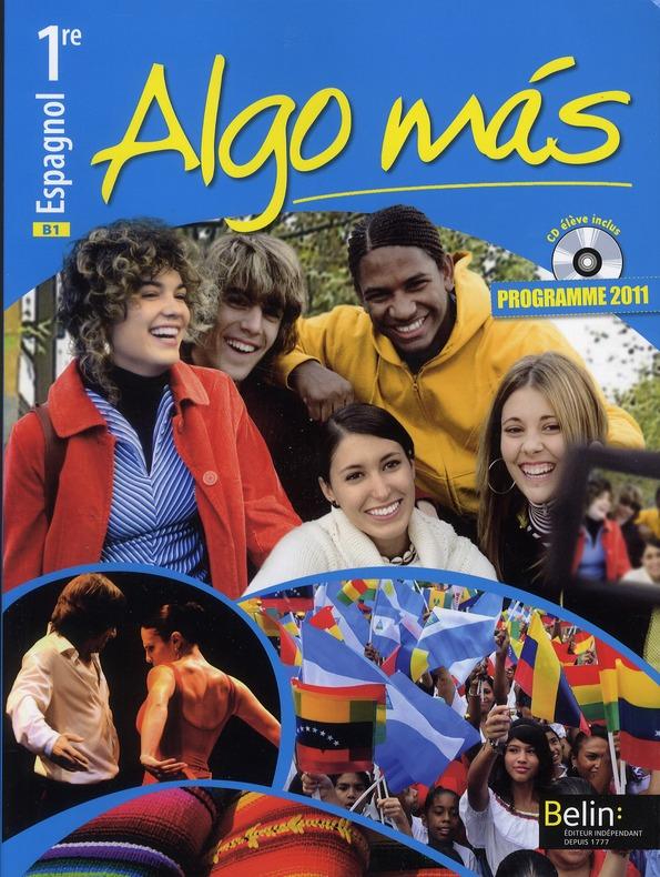 Algo Mas; Espagnol ; 1ere ; Manuel De L'Eleve (Edition 2011)