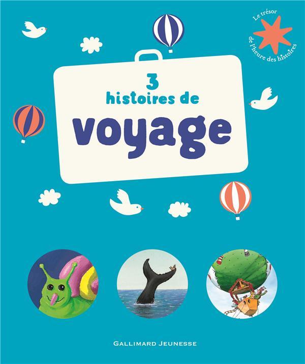 3 Histoires De Voyage