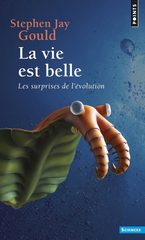 La Vie Est Belle ; Les Surprises De L'Evolution