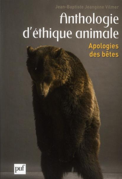 ANTHOLOGIE D'ETHIQUE ANIMALE : APOLOGIE DES BETES