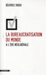 Couverture de La bureaucratisation du monde à l'ère néolibérale