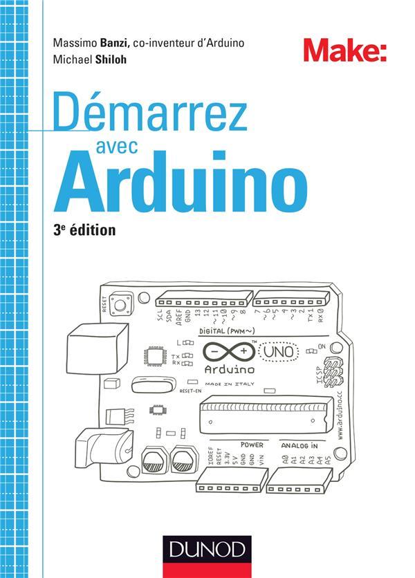 Démarrez avec Arduino : principes de base et premiers montages | Banzi, Massimo. Auteur