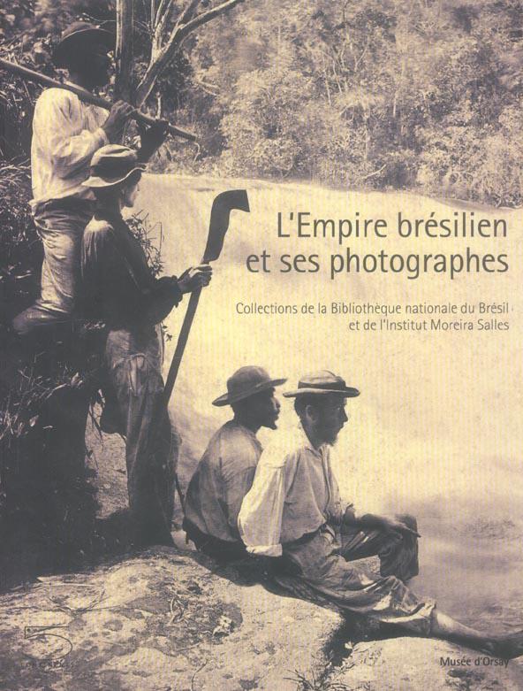 L'EMPIRE BRESILIEN ET SES PHOTOGRAPHES
