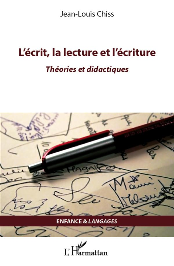 L'Ecrit, La Lecture Et L'Ecriture ; Theories Et Didactiques