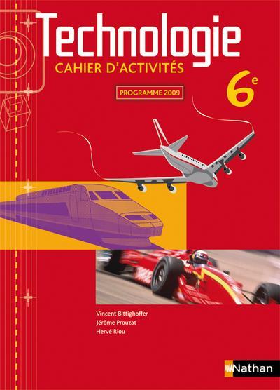 Technologie ; 6eme ; Cahier D'Activites (Edition 2009)