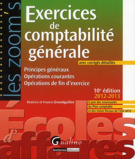 Exercices De Comptabilite Generale 2012-2013 (10e Edition)