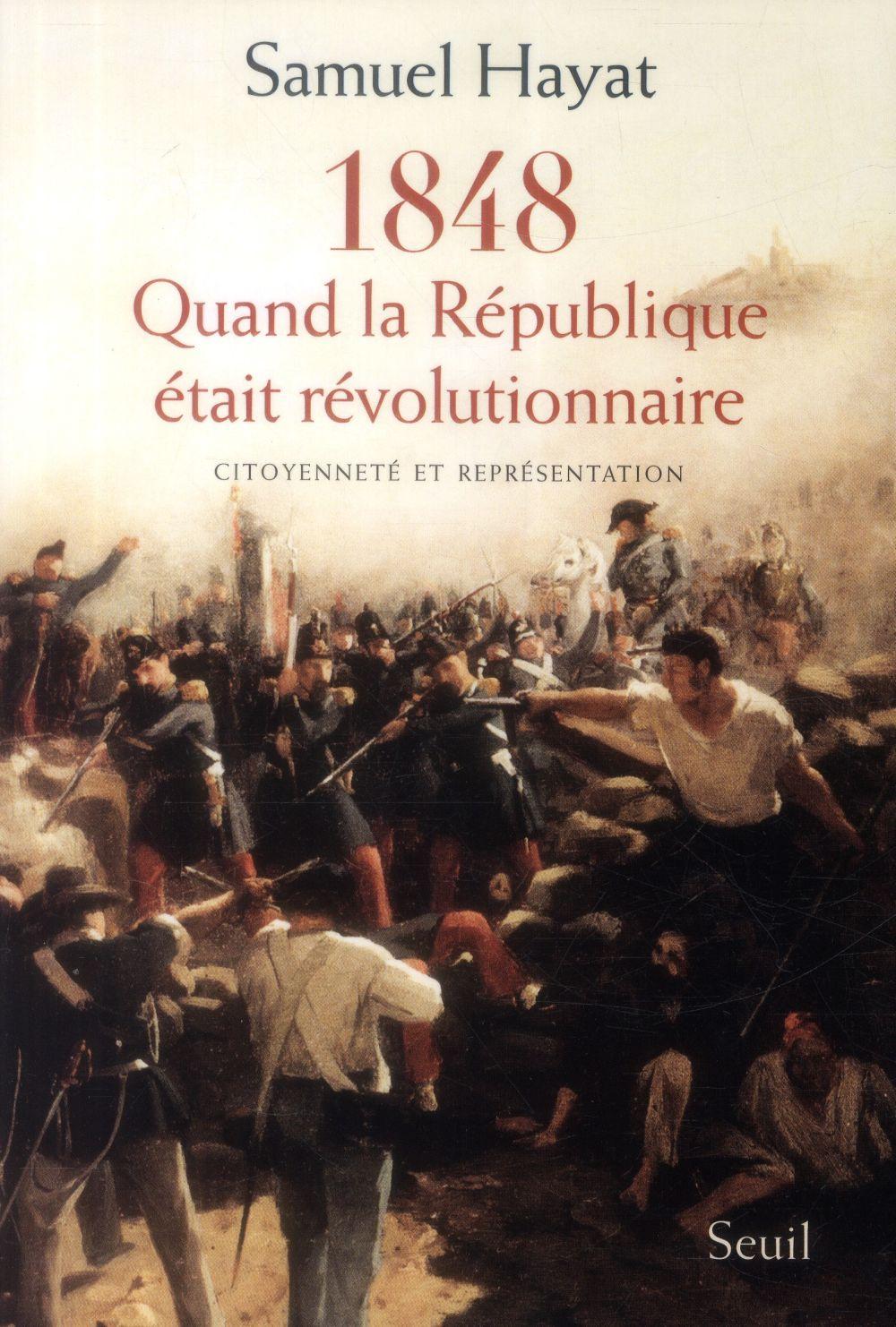 1848, QUAND LA REPUBLIQUE ETAIT REVOLUTIONNAIRE