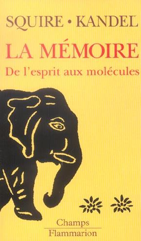 La Memoire ; De L'Esprit Aux Molecules