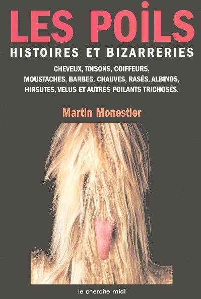 Les Poils Histoires Et Bizarreries Cheveux  Toisons  Coiffeurs  Moustaches  Barbes  Chauves  Rases