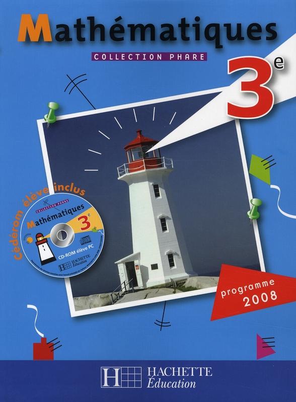 Phare Mathematiques 3e - Livre Eleve - Edition 2008