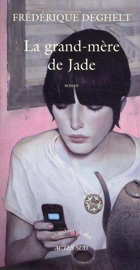 grand-mère de Jade (La) : roman | Deghelt, Fredérique. Auteur